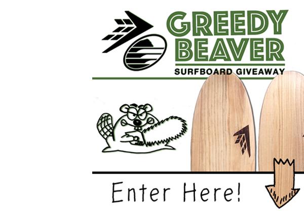 Win a Firewire Greedy Beaver Surfboard